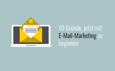 10 Gründe, um mit E-Mail-Marketing zu beginnen