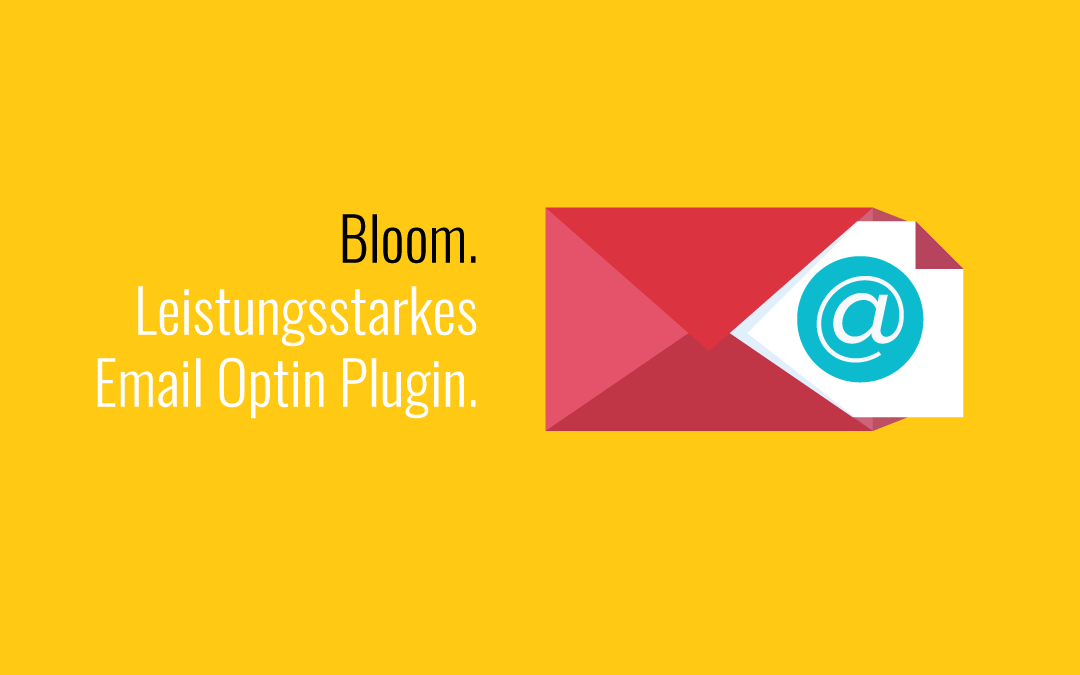 Bloom. Leistungsstarkes Email Optin Plugin.