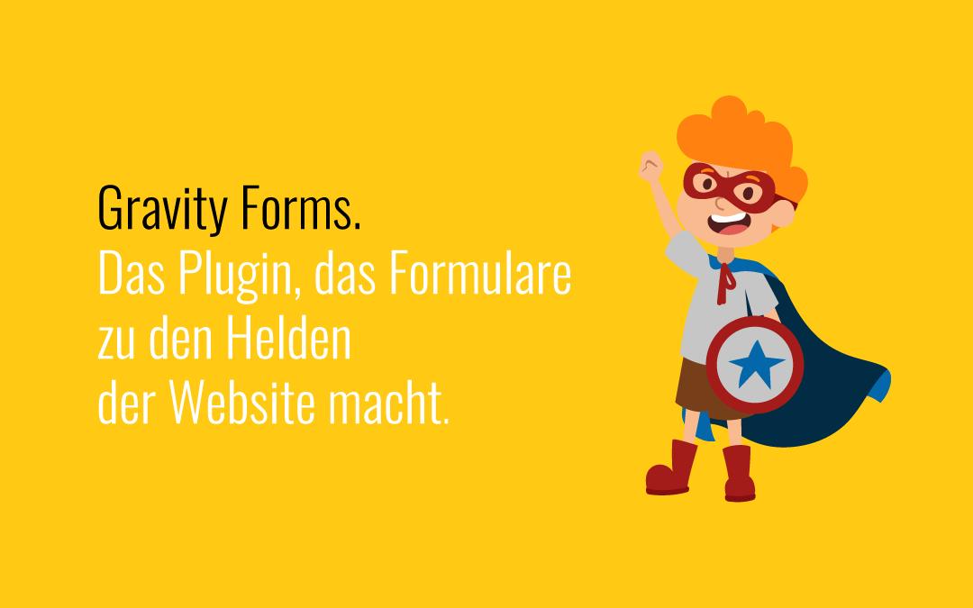 Gravity Forms: Das Plugin, das Formulare zu den Helden der Website macht.