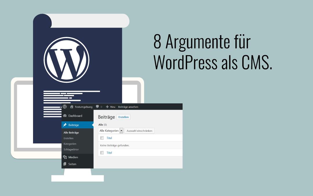 8 starke Argumente für WordPress als CMS