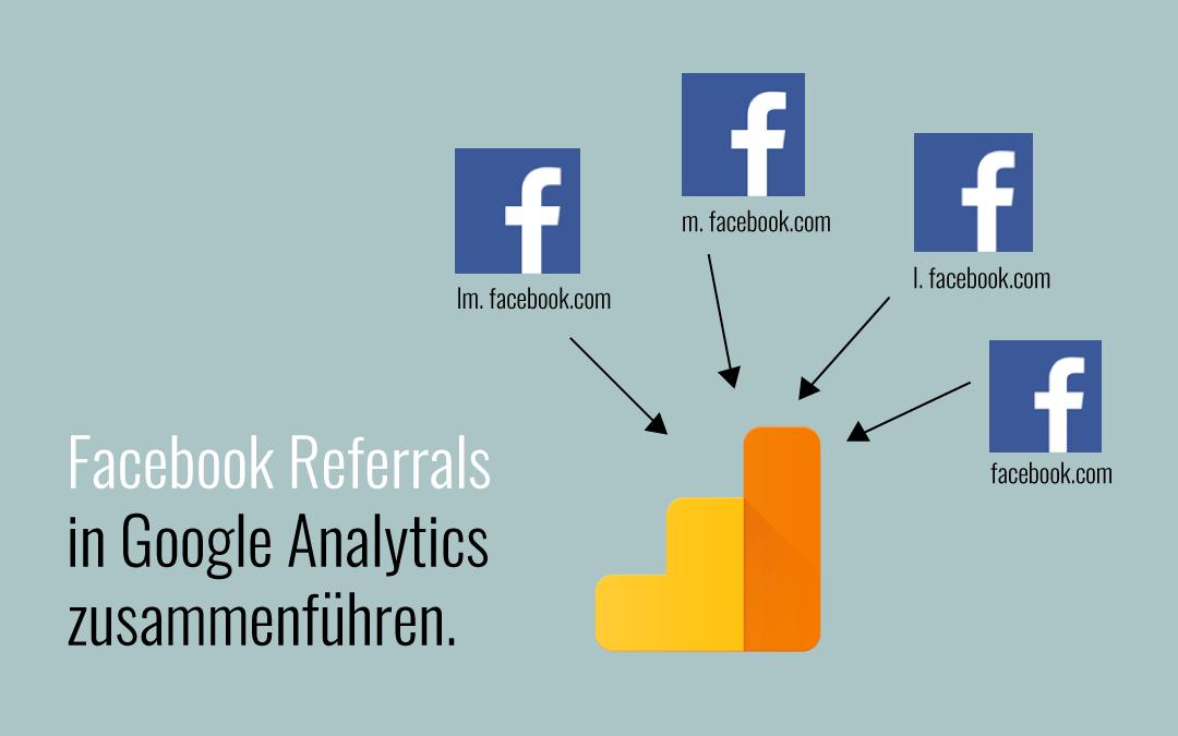 Facebook Referrals in Google Analytics zusammenführen
